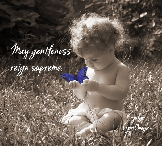 May gentleness reign supreme-550x489 Messages of Light.jpg
